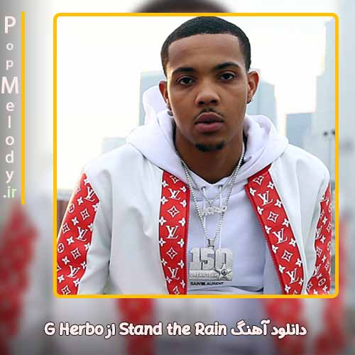 دانلود آهنگ G Herbo Stand the Rain