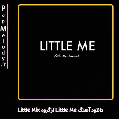 دانلود آهنگ Little Mix Little Me