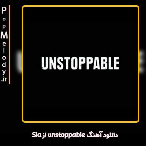 دانلود آهنگ Sia unstoppable