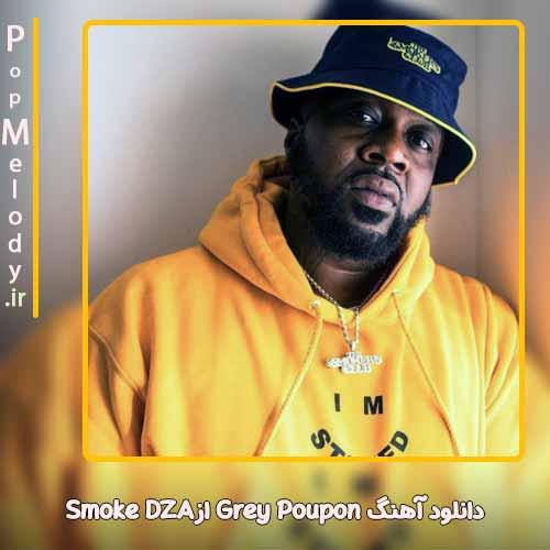 دانلود آهنگ Smoke DZA Grey Poupon