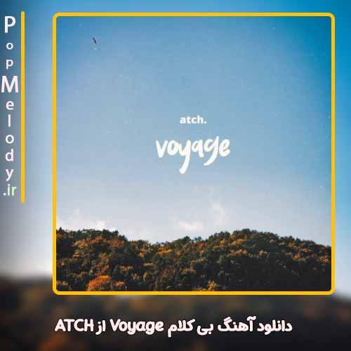 دانلود آهنگ ATCH Voyage