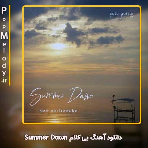 دانلود آهنگ کن ورهیک Summer Dawn