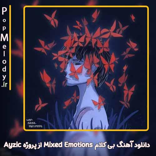 دانلود آهنگ پروژه Ayzic Mixed Emotions