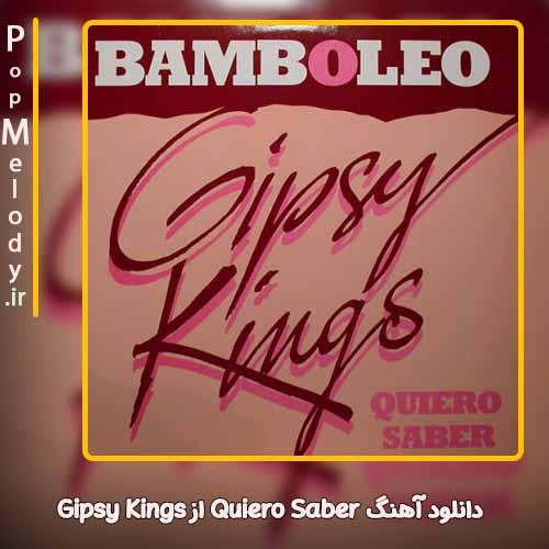 دانلود آهنگ Gipsy Kings Quiero Saber