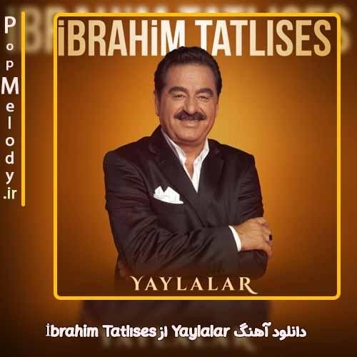 دانلود آهنگ İbrahim Tatlıses Yaylalar