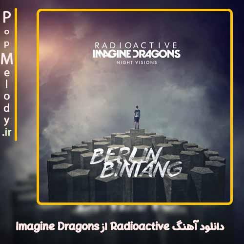 دانلود آهنگ Imagine Dragons Radioactive