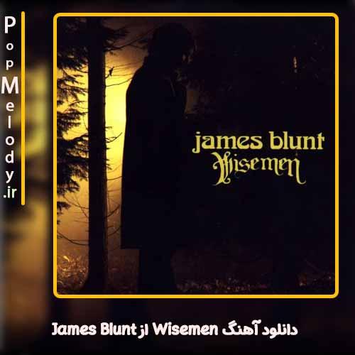 دانلود آهنگ James Blunt Wisemen
