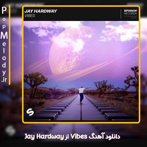 دانلود آهنگ Jay Hardway Vibes