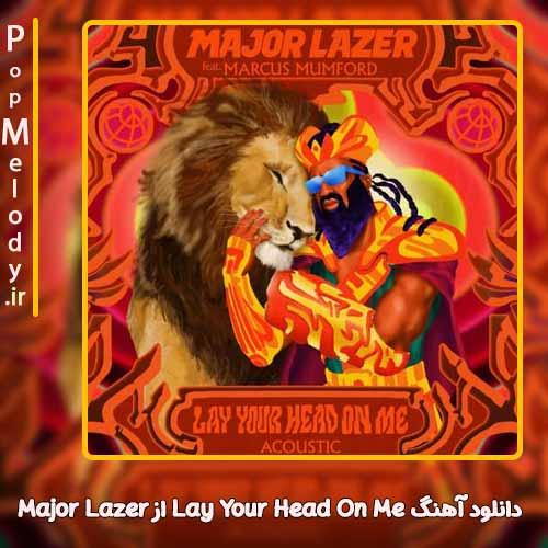دانلود آهنگ Major Lazer Lay Your Head On Me