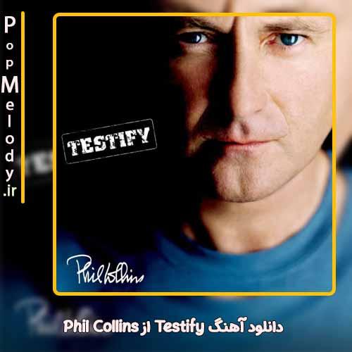 دانلود آهنگ Phil Collins Testify