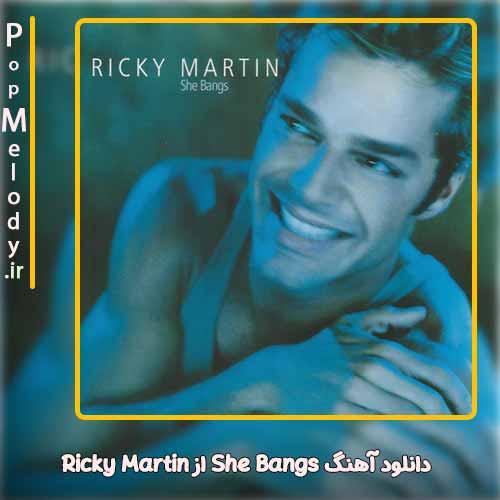 دانلود آهنگ Ricky Martin She Bangs