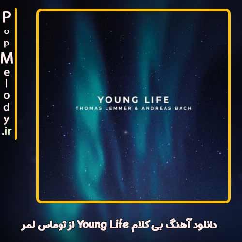 دانلود آهنگ توماس لمر Young Life