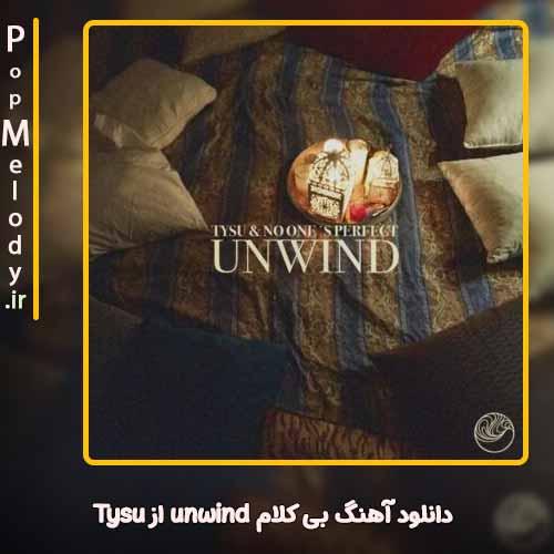 دانلود آهنگ Tysu unwind