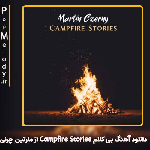 دانلود آهنگ مارتین چرنی Campfire Stories